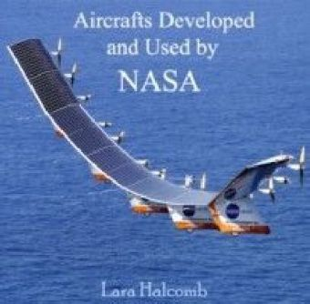 Aircrafts Developed and Used by NASA