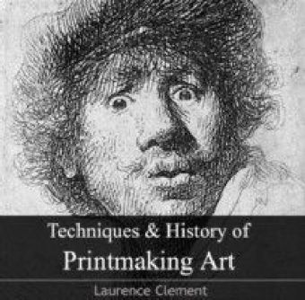 Techniques & History of Printmaking Art