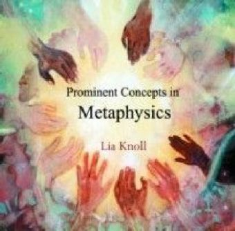 Prominent Concepts in Metaphysics