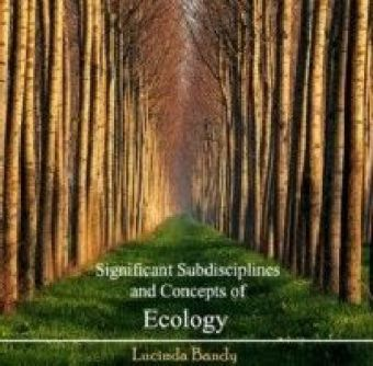 Significant Subdisciplines and Concepts of Ecology