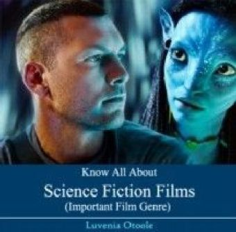 Know All About Science Fiction Films (Important Film Genre)