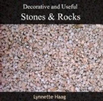Decorative and Useful Stones and Rocks
