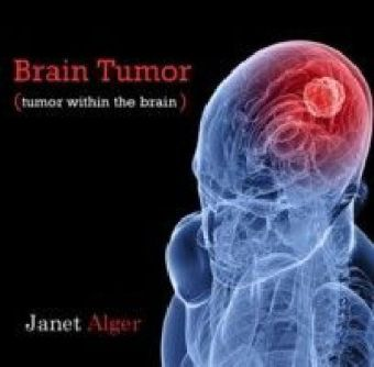 Brain Tumor (tumor within the brain)