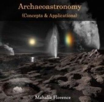 Archaeoastronomy (Concepts & Applications)
