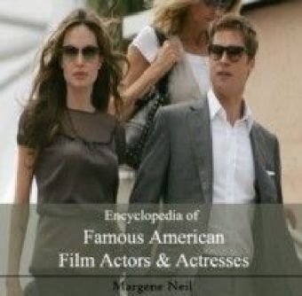 Encyclopedia of Famous American Film Actors & Actresses