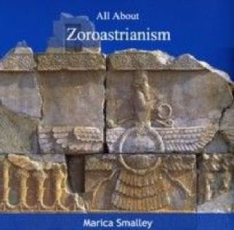 All About Zoroastrianism