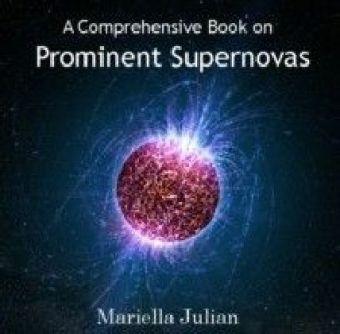 A Comprehensive Book on Prominent Supernovas