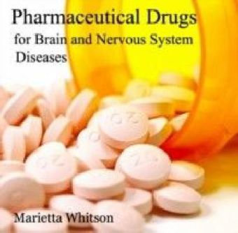 Pharmaceutical Drugs for Brain and Nervous System Diseases