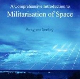 A Comprehensive Introduction to Militarisation of Space