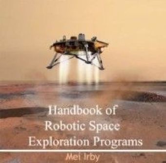 Handbook of Robotic Space Exploration Programs