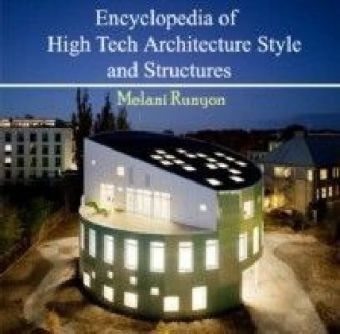 Encyclopedia of High Tech Architecture Style and Structures