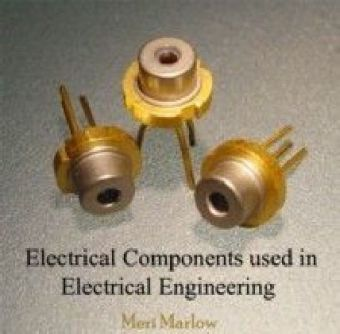 Electrical Components used in Electrical Engineering