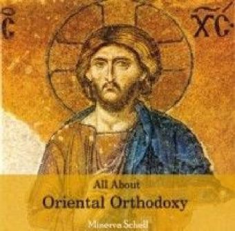 All About Oriental Orthodoxy