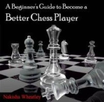 A Beginner's Guide to Become a Better Chess Player