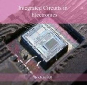 Integrated Circuits in Electronics