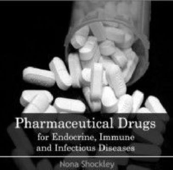 Pharmaceutical Drugs for Endocrine, Immune and Infectious Diseases