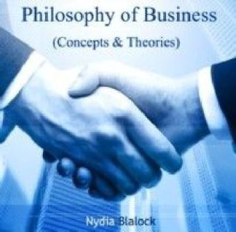 Philosophy of Business (Concepts & Theories)