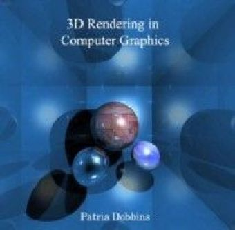 3D Rendering in Computer Graphics