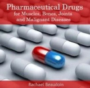 Pharmaceutical Drugs for Muscles, Bones, Joints and Malignant Diseases
