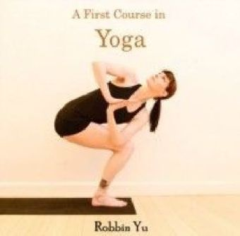 A First Course in Yoga