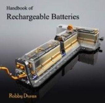 Handbook of Rechargeable Batteries