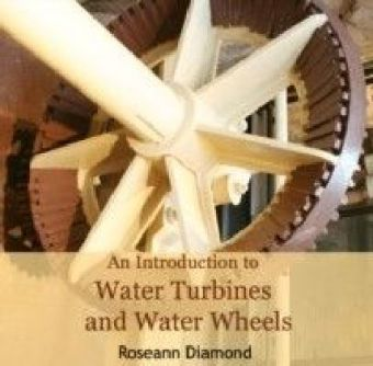 Introduction to Water Turbines and Water Wheels, An