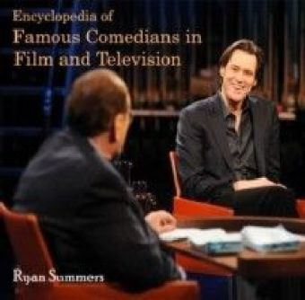 Encyclopedia of Famous Comedians in Film and Television