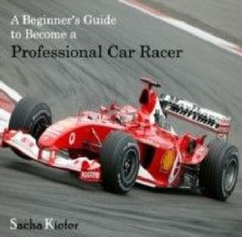 A Beginner's Guide to Become a Professional Car Racer