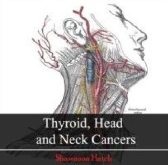 Thyroid, Head and Neck Cancers