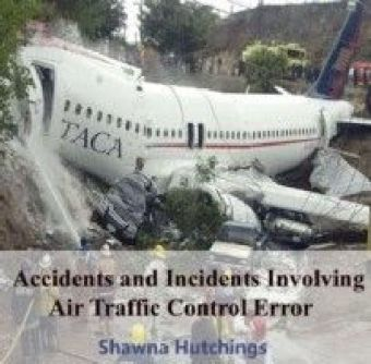 Accidents and Incidents Involving Air Traffic Control Error