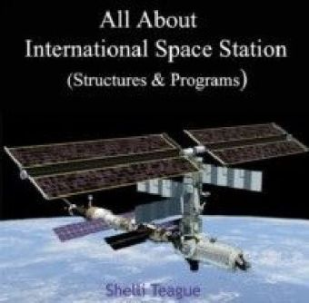 All About International Space Station (Structures & Programs)