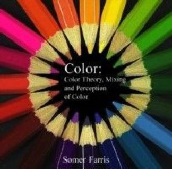 Color (Color Theory, Mixing and Perception of Color)