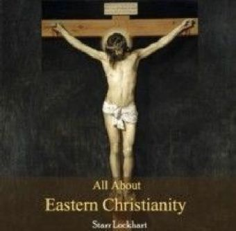 All About Eastern Christianity