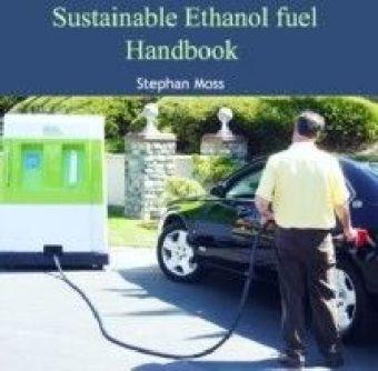 Sustainable Ethanol fuel Handbook