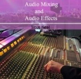Audio Mixing and Audio Effects