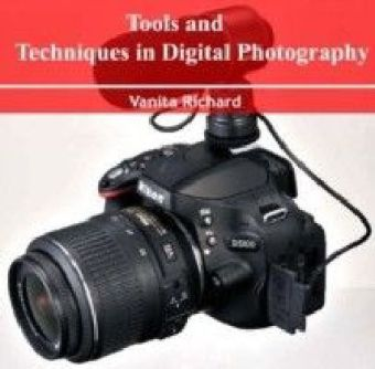 Tools and Techniques in Digital Photography