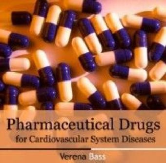 Pharmaceutical Drugs for Cardiovascular System Diseases