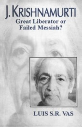 J. Krishnamurti (Great liberator of failed Messiah)