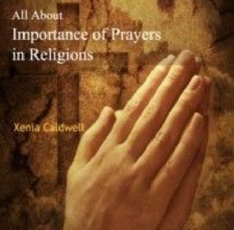All About Importance of Prayers in Religions