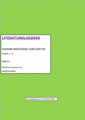Johann Wolfgang von Goethe - Faust I + II