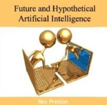 Future and Hypothetical Artificial Intelligence