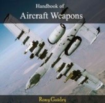 Handbook of Aircraft Weapons