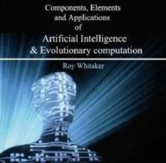 Components, Elements and Applications of Artificial Intelligence & Evolutionary computation