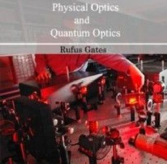 Physical Optics and Quantum Optics