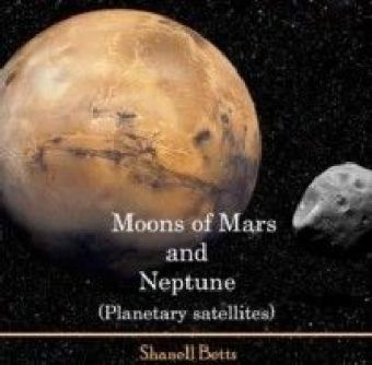 Moons of Mars and Neptune (Planetary satellites)