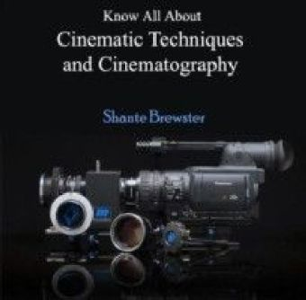 Know All About Cinematic Techniques and Cinematography