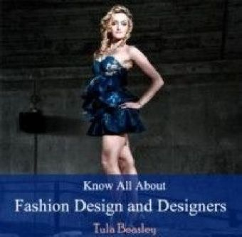 Know All About Fashion Design and Designers