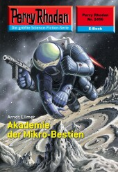 Perry Rhodan 2456: Akademie der Mikro-Bestien