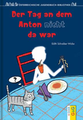 Der Tag an dem Anton nicht da war
