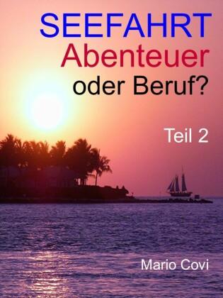 Seefahrt - Abenteuer oder Beruf? - Teil 2